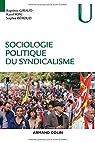 Sociologie politique du syndicalisme par Giraud