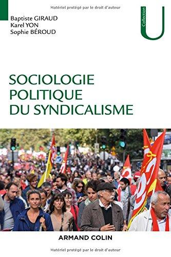 Sociologie politique du syndicalisme (Collection U) por Baptiste Giraud