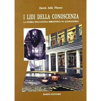 I Lidi Della Conoscenza. La Storia Dell'antica Biblioteca Di Alessandria