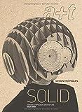 a+t 45 SOLID Design Techniques (Serie SOLID Harvard Symposia on Architecture, Bilingüe) (a+t revista)