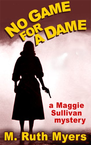 no-game-for-a-dame-maggie-sullivan-mysteries-book-1
