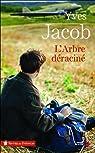 L'arbre déraciné par Jacob