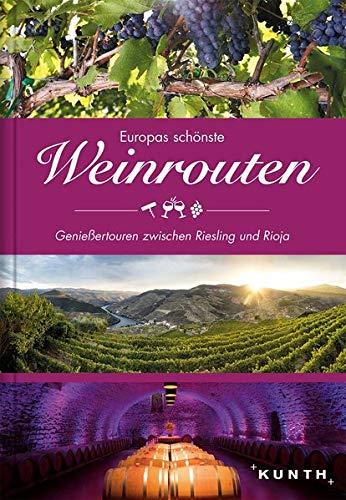 Europas schönste Weinrouten: Genießertouren zwischen Riesling und Rioja