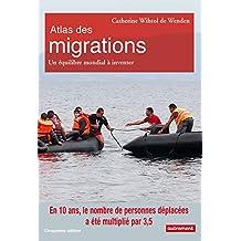 Atlas des migrations. Un équilibre mondial à inventer (Atlas Monde) (French Edition)