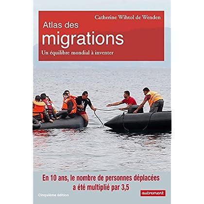 Atlas des migrations. Un équilibre mondial à inventer (Atlas Monde)
