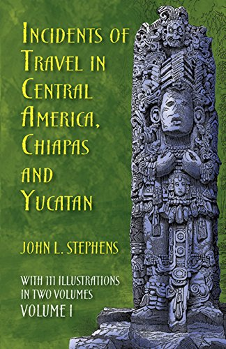 001: Incidents of Travel in Central America, Chiapas and Yucatan: v. 1 (Incidents of Travel in Central America, Chiapas & Yucatan)