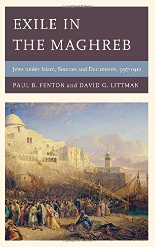 Exile in the Maghreb: Jews under Islam, Sources and Documents, 997-1912