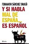 Y si habla mal de España...es español par Sánchez Dragó