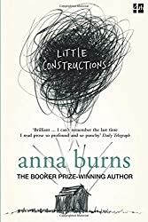 Little Constructions: Author of the Man Booker Prize-winning novel Milkman