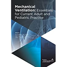 Mechanical Ventilation: Essentials for Current Adult and Pediatric Practice (English Edition)