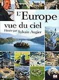 L'Europe vue du ciel filmée par Sylvain Augier
