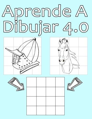 Aprende A Dibujar 4.0: Dibujo simple para niños con sistema de cua-drícula, paso a paso, aprender a dibujar, adecu-ado para principiantes y avanzados