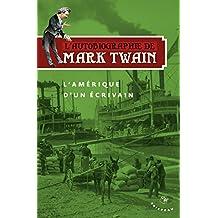 L'autobiographie de Mark Twain : Volume 2 : L'amérique d'un écrivain