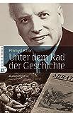 Unter dem Rad der Geschichte: Autobiografie - Premysl Pitter, Sabine Dittrich