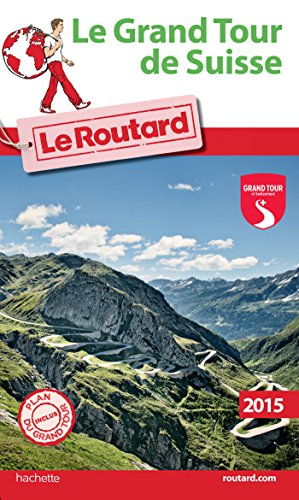Guide du Routard Le grand tour de Suisse