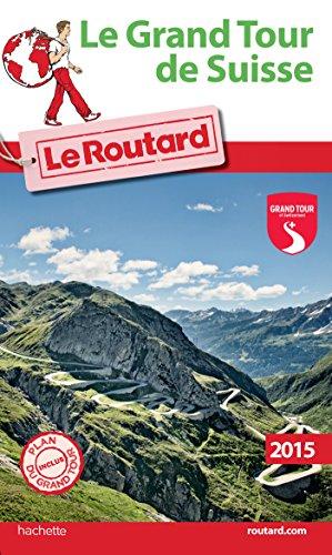 Guide du Routard Le grand tour de Suisse PDF Books