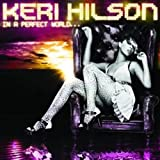 Songtexte von Keri Hilson - In a Perfect World…