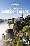 Dordogne et le Lot - Explorer la région - 2ed
