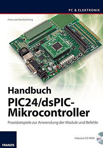 Einheit Pc (Handbuch PIC24/dsPIC-Mikrocontroller: Praxisbeispiele zur Verwendung der Module und Befehle (PC & Elektronik))