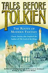 Tales before Tolkien: The Roots of Modern Fantasy by Douglas Anderson (28-Oct-2003) Paperback
