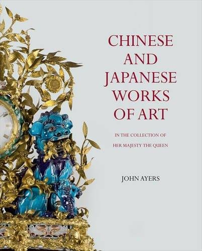 Chinese and japanese works of art : in the collection of her majesty the Queen