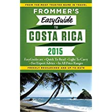 Frommer's EasyGuide to Costa Rica 2015 (Easy Guides)