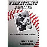 Perfection's Arbiter: The Story Of Babe Pinelli (English Edition)