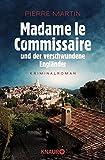 Madame le Commissaire und der verschwundene Engländer: Kriminalroman (Ein Fall für Isabelle Bonnet, Band 1) - Pierre Martin