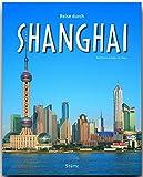Reise durch SHANGHAI - Ein Bildband mit über 160 Bildern - STÜRTZ Verlag -