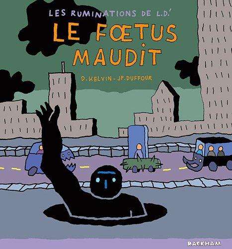 Les ruminations de L'Déprime, Tome 3 : Le foetus maudit