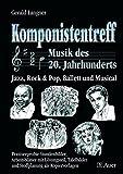 Komponistentreff - Musik des 20. Jahrhunderts: Jazz, Rock & Pop, Ballett und Musical, Stundenbilder, Arbeitsblätter und Stoffplanung (5. bis 10. Klasse) - Gerald Langner