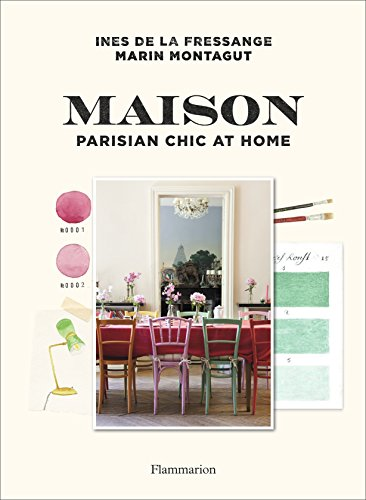 Maison: Parisian Chic at Home por Ines de la Fressange