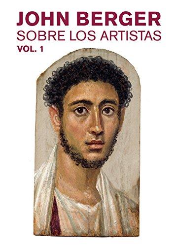 Sobre los artistas. Vol. 1 por John Berger
