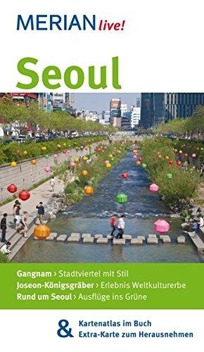MERIAN live! Reiseführer Seoul: MERIAN live! - Mit Kartenatlas im Buch und Extra-Karte zum Herausnehmen - Reiseführer Südkorea