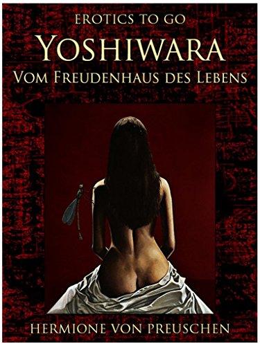 Yoshiwara - Vom Freudenhaus des Lebens (Erotics To Go)