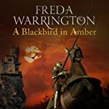 A Blackbird In Amber: Blackbird, Book 3