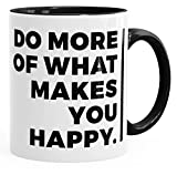 MoonWorks Kaffee-Tasse Motivations-Spruch Do More of What Makes You Happy Schwarz Unisize