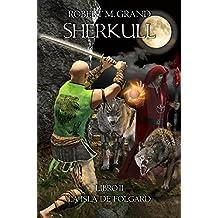 Sherkull: Libro II: La isla de Folgard