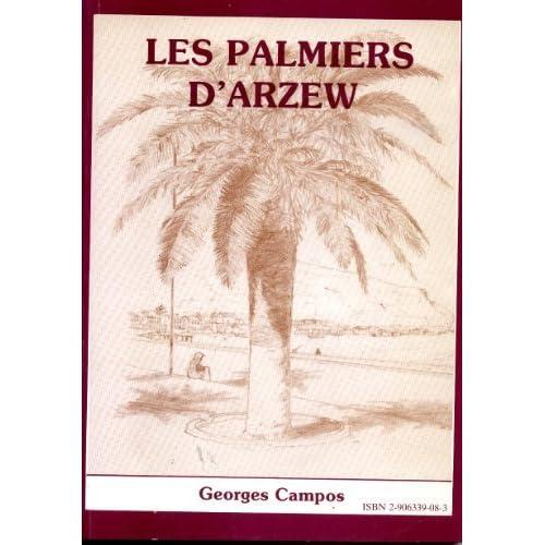 Les palmiers d'Arzew: Mémoires d'Outre-Méditerrannée, 1849-1962