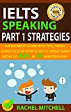 #9: IELTS Speaking Part 1 Strategies: The Ultimate Guide with Tips, Tricks, and Practice on How to Get a Target Band Score of 8.0+ In 10 Minutes a Day