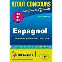 Espagnol ECS ECE Concours d'Entrée aux Grandes Écoles +80 Fiches