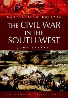 Civil War in the South-West England: 1642-1646 (Battlefield Britain) by [Barratt, John]