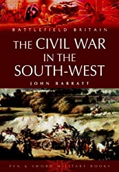 Civil War in the South-West England: 1642-1646 (Battlefield Britain)