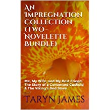 An Impregnation Collection (Two Novelette Bundle): Me, My Wife, and My Best Friend: The Story of a Contented Cuckold & The Viking's Bed Slave