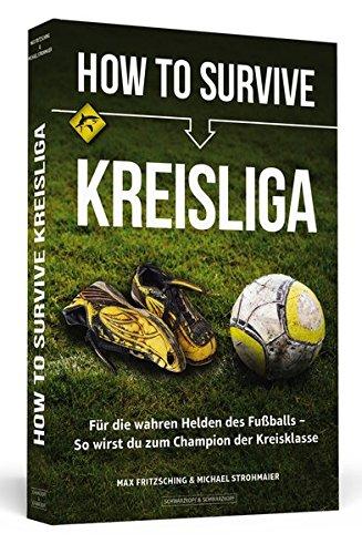How to Survive Kreisliga: Für die wahren Helden des Fußballs – So wirst du zum Champion der Kreisklasse