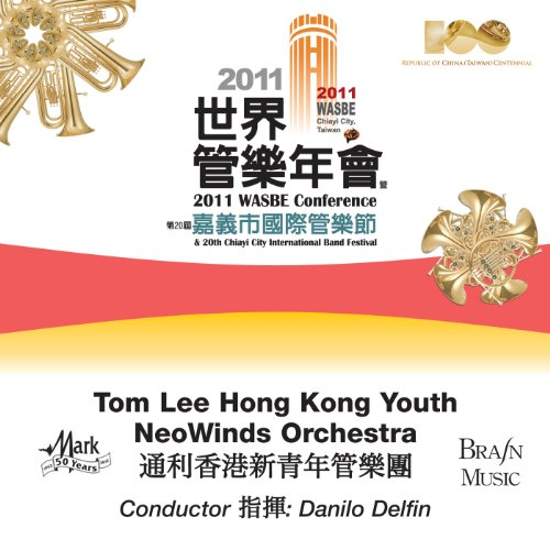 2011 Wasbe Chiayi City, Taiwan: Tom Lee Hong Kong Youth Neowinds Orchestra Youth Toms