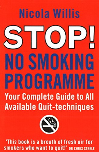 Stop! No Smoking Programme: Your Complete Guide To All Available Quit-Techniques by Nicola Willis (6-Jan-2000) Paperback