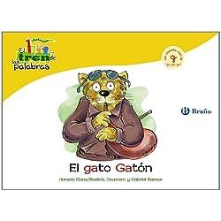 El gato Gatón: Un cuento con con la G (ga, go, gu) (Castellano - A Partir De 3 Años - Libros Didácticos - El Tren De Las Palabras)