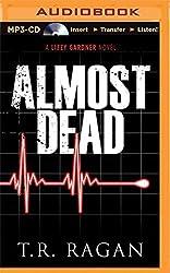Almost Dead (Lizzy Gardner Series) by T.R. Ragan (2015-02-03)