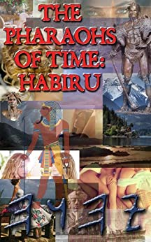 The Pharaohs of Time - Habiru (The Future of Real History Book 1) (English Edition) di [Cohen, MP]